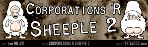 Corporations R Sheeple 2!